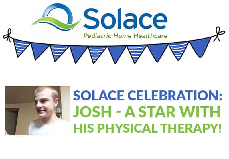 Solace Celebrations: Josh - a Star with His Physical Therapy
