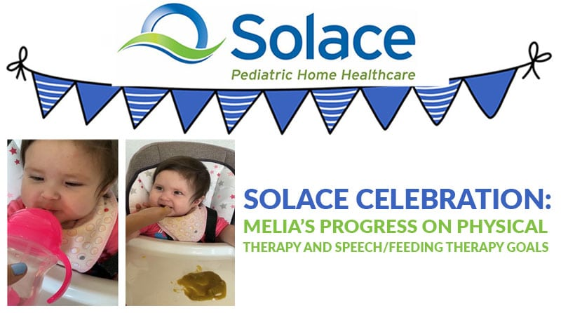 Solace Celebration: Melia's Progress on Physical Therapy and Speech/Feeding Therapy Goals